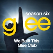 Glee: The Music, We Built This Glee Club - EP - Glee Cast Cover Art