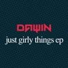 Just Girly Things - Dawin