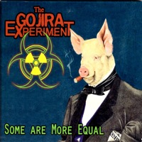 The Gojira Experiment - Some Are More Equal