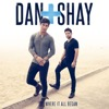 Nothin' Like You - Dan + Shay