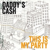 This Is My Party - Daddy's Cash