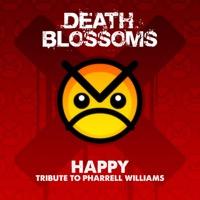 Death Blossoms - Happy - Tribute to Pharrell Williams - Single