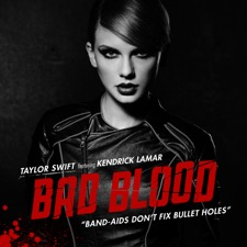 Bad Blood by Taylor Swift feat. Kendrick Lamar
