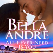 Bella Andre - All I Ever Need Is You: The Sullivans, Book 14 (Unabridged)  artwork