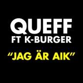 Queff - Jag är AIK (feat. K-Burger) bild