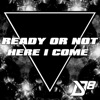 Ready or Not Here I Come (feat. Cheesa) - District 78