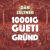 1000ig Gueti Gründ - Single