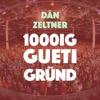 1000ig Gueti Gründ - Single