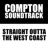Various Artists - Compton Soundtrack: Straight Outta the West Coast  artwork