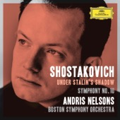 Boston Symphony Orchestra & Andris Nelsons - Shostakovich Under Stalin's Shadow - Symphony No. 10 (Live)  artwork