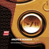 Boston Modern Orchestra Project & Gil Rose - Andrew Norman: Play  artwork