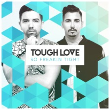 So Freakin' Tight by Tough Love