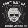 Don't Wait Up (For George) - EP