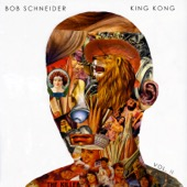 Bob Schneider - King Kong Vol. 2 - EP  artwork