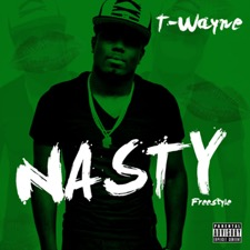 Nasty Freestyle by T-Wayne