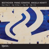 Angela Hewitt - Beethoven: Piano Sonatas, Op. 2/2, 10/1, 78 & 110  artwork