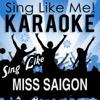 Sing Like Miss Saigon (Musical) [Karaoke Version]