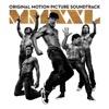 Magic Mike XXL (Original Motion Picture Soundtrack) - Various Artists
