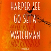 Harper Lee - Go Set a Watchman (Unabridged) artwork