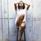 Selena Gomez - Good For You (feat. A$AP Rocky)  arte