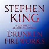 Stephen King - Drunken Fireworks (Unabridged) artwork