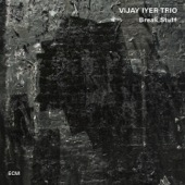 Vijay Iyer Trio - Break Stuff  artwork