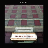 Metric - Pagans in Vegas  artwork