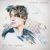 Austin Jones - We'll Fall Together (Deluxe Edition)  artwork