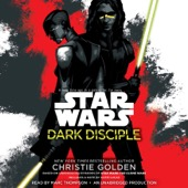 Christie Golden, Katie Lucas (Foreword) - Dark Disciple: Star Wars (Unabridged)  artwork