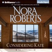 Nora Roberts - Considering Kate: The Stanislaskis, Book 6 (Unabridged)  artwork