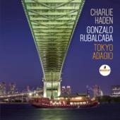 Charlie Haden & Gonzalo Rubalcaba - Tokyo Adagio  artwork