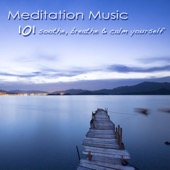 101 Meditation Music – Soothe, Breathe & Calm Yourself, Mindfulness Meditation Healing Songs - Various Artists, Various Artists
