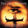 The 13th Warrior (Original Motion Picture Soundtrack) - Jerry Goldsmith, Jerry Goldsmith