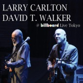 Larry Carlton & David T. Walker - @ Billboard Live Tokyo  artwork