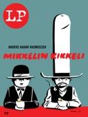 Anders Haahr Rasmussen - Mikkelin kikkeli artwork