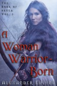 Alexander Edlund - A Woman Warrior Born  artwork