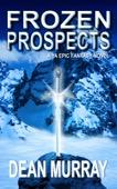 Dean Murray - Frozen Prospects: A YA Epic Fantasy Novel (Volume 1 of The Guadel Chronicles Books)  artwork