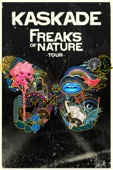 Kaskade - Kaskade - Freaks of Nature Tour  artwork