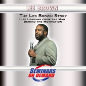 The Les Brown Story Life Lessons from the Man Behind the Motivation