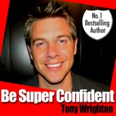 Be Super Confident in 30 Minutes (Unabridged) - Tony Wrighton