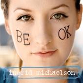 Be OK - Ingrid Michaelson Cover Art