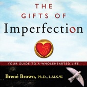 The Gifts of Imperfection: Let Go of Who You Think You're Supposed to Be and Embrace Who You Are (Unabridged) - Brené Brown Cover Art