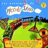 Les aventures de Piccolo Saxo, vol. 2 (Piccolo Saxo à Music City / Passeport pour Piccolo, Saxo & Cie)