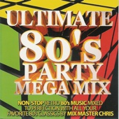 Ultimate 80s Party Mega Mix