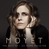 Alison Moyet the Best of: 25 Years Revisited (Remastered) - Alison Moyet
