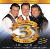Die großen 3 der Volksmusik - Volume 1 (feat. Kastelruther Spatzen, Klostertaler & Nockalm Quintett) [Klostertaler, Kastelruther Spatzen u. Nockalm Quintett]