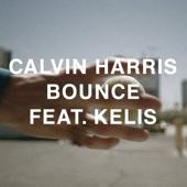 Bounce (Radio Edit) [feat. Kelis] - Calvin Harris