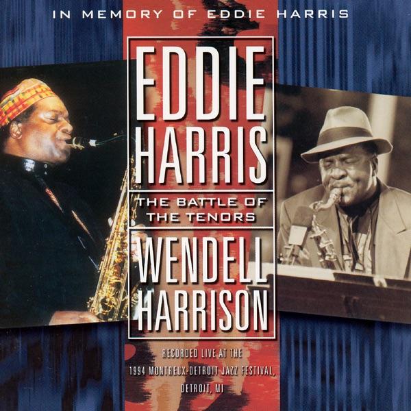 The Battle of the Tenors (Live) | Wendell Harrison, Eddie Harris, Harold Arlen