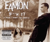 Eamon - F**k It (I Don't Want You Back) artwork