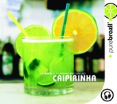 Pure Brazil: Caipirinha - Various Artists
